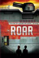 The Roar, by Emma Clayton