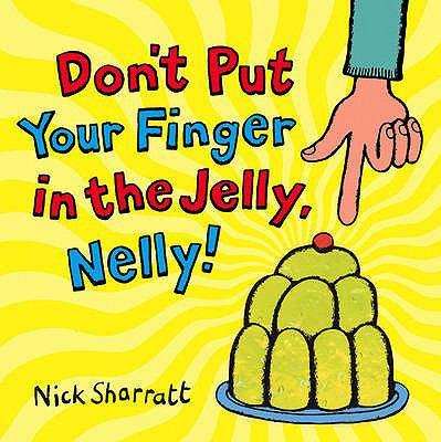 "Book Cover - Don't put your finger in the jelly, Nelly! "" title=""View this item in the library catalogue"