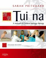 Tui na : a manual of Chinese massage therapy