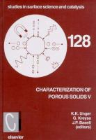 Characterisation of porous solids V [electronic resource] : proceedings of the 5th International Symposium on the Characterisation of Porous Solids (COPS-V), Heidelberg, Germany,             May 30-June 2, 1999