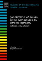 Quantitation of amino acids and amines by chromatography [electronic resource] : methods and protocols