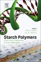 Starch polymers [electronic resource] : from genetic engineering to green applications