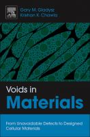 Voids in materials [electronic resource] : from unavoidable defects to designed cellular materials