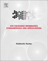 Ion exchange membranes [electronic resource] : fundamentals and applications