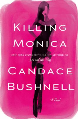Cover Image for Killing Monica  by Candace Bushnell