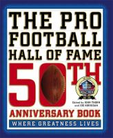 The Pro Football Hall of Fame 50th anniversary book : where greatness lives