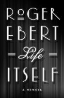 Book cover for Life Itself by Roger Ebert
