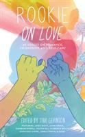 Rookie on Love: 45 Voices on Romance, Friendship, and Self-care