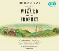 The Wizard and the Prophet: [two Remarkable Scientists and Their Dueling Visions to Shape Tomorrow's World]