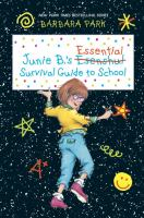 Junie B.'s essential survival guide to school : with some help from Grampa Frank Miller