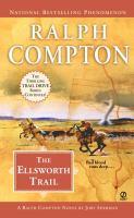 The Ellsworth Trail: A Ralph Compton Novel