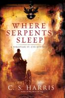 Where serpents sleep : a Sebastian St. Cyr mystery