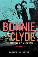 Bonnie and Clyde : the making of a legend /