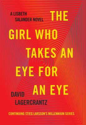 Book cover for The girl who takes an eye for an eye / David Lagercrantz ; translated from the Swedish by George Goulding