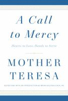 A call to mercy : hearts to love, hands to serve