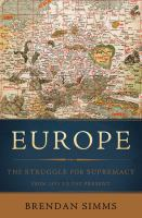Europe : the struggle for supremacy, from 1453 to the present