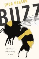 Buzz : the nature and necessity of bees /