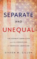 Separate and Unequal: The Kerner Commission and the Unraveling of American Liberalism