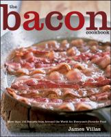 The bacon cookbook : more than 150 recipes from around the world for everyone's favorite food