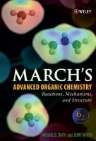 March's advanced organic chemistry [electronic resource] : reactions, mechanisms, and structure.
