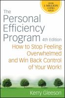 The personal efficiency program : how to stop feeling overwhelmed and win back control of your work!