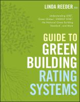 Guide to green building rating systems : understanding LEED, Green Globes, Energy Star, the National Green Building Standard, and more