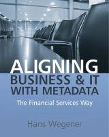 Aligning business and IT with metadata [electronic resource] : the financial services way