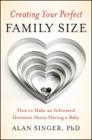 Creating your perfect family size : how to make an informed decision about having a baby