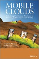 Mobile clouds [electronic resource] : exploiting distributed resources in wireless networks