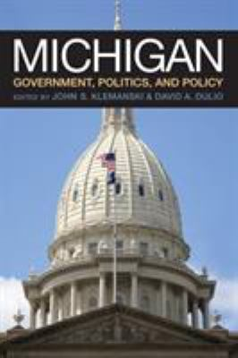 Book cover for Michigan government, politics, and policy / edited by John S. Klemanski and David A. Dulio