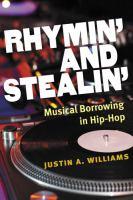 Rhymin' and stealin' : musical borrowing in hip-hop music