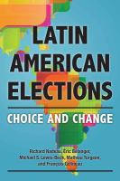 Latin American elections : choice and change /