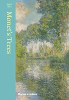 Monet's trees : paintings and drawings by Claude Monet