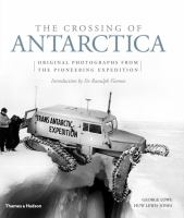 The crossing of Antarctica : original photographs from the epic journey that fulfilled Shackleton's dream