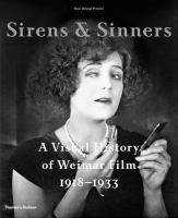 Sirens & sinners : a visual history of Weimar film, 1918-1933
