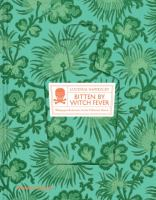 Bitten by witch fever : wallpaper & arsenic in the Victorian home