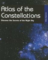 Atlas of the constellations : discover the secrets of the night sky
