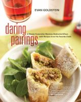 Daring pairings : a master sommelier matches distinctive wines with recipes from his favorite chefs