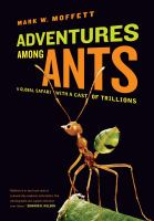 Adventures among ants : a global safari with a cast of trillions