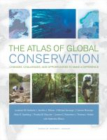 The atlas of global conservation : changes, challenges and opportunities to make a difference