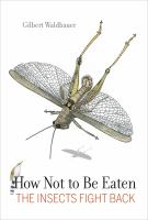 How not to be eaten : the insects fight back