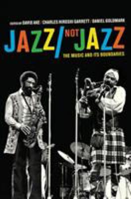 cover of the book Jazz/Not Jazz: The Music and its Boundaries