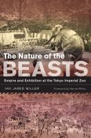 The nature of the beasts : empire and exhibition at the Tokyo Imperial Zoo