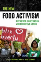 New food activism : opposition, cooperation, and collective action /
