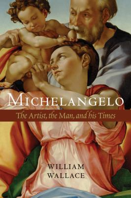 cover of the book Michelangelo: The Artist, the Man, and His Times