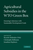 Agricultural subsidies in the WTO green box [electronic resource] : ensuring coherence with sustainable development goals