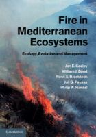 Fire in Mediterranean ecosystems [electronic resource] : ecology, evolution and management