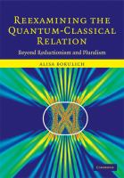 Reexamining the quantum-classical relation [electronic resource] : beyond reductionism and pluralism