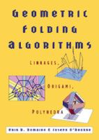 Geometric folding algorithms [electronic resource] : linkages, origami, polyhedra