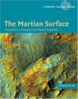 The Martian surface [electronic resource] : composition, mineralogy, and physical properties